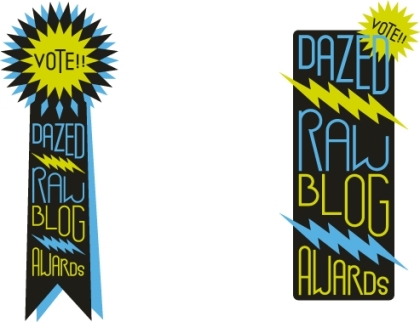 DAZED RAW BLOG AWARDS vote