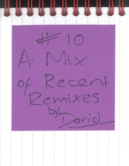 #10 - A Mix of Recent Remixes